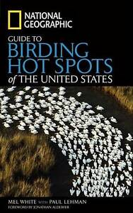 NATIONAL GEOGRAPHIC: Guide to Birding Hot Spots of USA : WH4-B106 : P/B : NEW