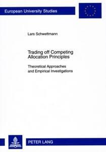Trading Off Competing Allocation Principles Schwettmann  Lars 9783631587157