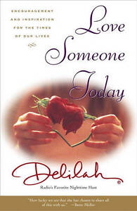 Love Someone Today: Encouragement and Inspiration for the Times of Our-ExLibrary