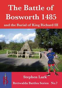 The-Battle-of-Bosworth-1485-and-the-Burial-of-King-Richard-III-by-Stephen