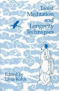 Taoist Meditation and Longevity Techniques (Michigan Monographs in Chinese Studi