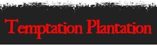 Temptation Plantation
