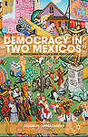 "Democracy in ""Two Mexicos"" Political Institutions in Oaxaca  by Correa-Cabrera G"