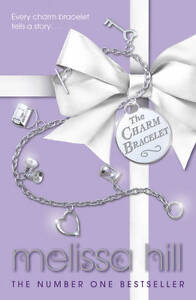 THE CHARM BRACELET by Melissa Hill : WH5-B104 : PBL408 : NEW BOOK