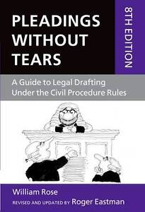 Pleadings without Tears: A Guide to Legal Drafting Under the Civil Procedure Rul