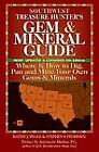 Southwest Treasure Hunter's Gem and Mineral Guide, 5th Edition : Where and How to Dig, Pan and Mine Your Own Gems and Minerals by Kat...