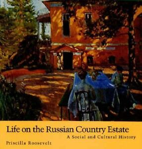 Life on the Russian Country Estate : A Social and Cultural History-ExLibrary