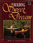 Building Sweet Dream : An Ultralight Solo Canoe for Single and Double Paddle...