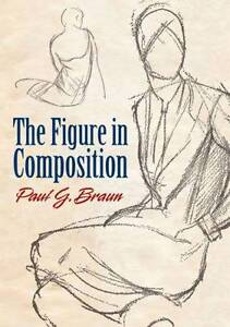 Figure in Composition (Dover Art Instruction), Paul G. Braun, New Book