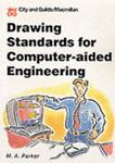 Drawing Standards for Computer-Aided Engineering, Maurice Parker, 0333625323