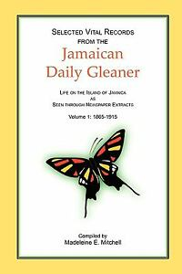 Selected Vital Records from the Jamaican Daily Gleaner : Life on the Island...