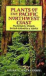 Plants of the Pacific Northwest Coast: Washington, Oregon, British Columbia, and
