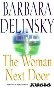 AUDIO-BOOK-BARBARA-DELINSKY-THE-WOMAN-NEXT-DOOR-4-5-HOURS-ON-3-CASSETTES