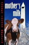 Mother's Milk, Andrew Thomas Breslin, 0975254006