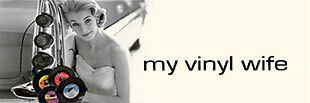 My Vinyl Wife