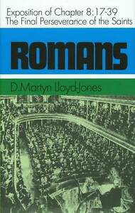 The Final Perseverance: Romans 8: 17-39 by D. M. Lloyd-Jones (Hardback, 1975)