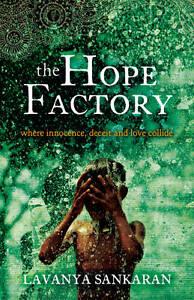 THE HOPE FACTORY by Lavanya Sankaran : WH4 : HB874 : NEW BOOK