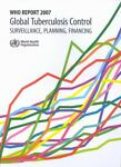 Global Tuberculosis Control - Surveillance, Planning, Financing, , 9241563397