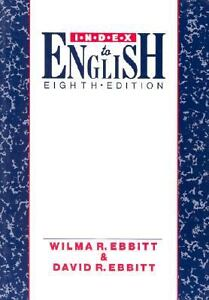 Index-to-English-by-David-R-Ebbitt-and-Wilma-R-Ebbitt-1990-Paperback