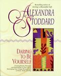 Daring to Be Yourself, Alexandra Stoddard, 0380715783