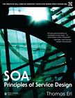 SOA - Principles of Service Design by Thomas Erl (2007, Hardcover) : Thomas Erl (2007)