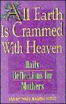 All Earth Is Crammed with Heaven, Mary V. Holt, 0892839201