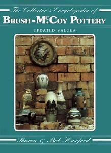 The Collector's Encyclopedia of Brush-McCoy Pottery : 1996 Values by Bob...