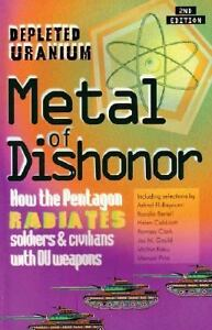 Image for Metal of Dishonor-Depleted Uranium: How the Pentagon Radiates Soldiers & Civilians with DU Weapons