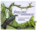 Swallows in the Birdhouse, Stephen R. Swinburne, 1562941828