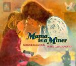 Mama Is a Miner, George Ella Lyon, 0531087034