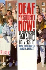 Deaf President Now!: The 1988 Revolution at Gallaudet University John B. Christiansen and Sharon N. Barnartt, Deaf World, Deaf Protest, Deaf Rights, Books on Deaf Culture Community Rights, March on Washington, Gallaudet University politics