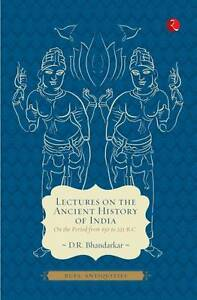 Lectures on the Ancient History of India, D. R. Bhandarkar