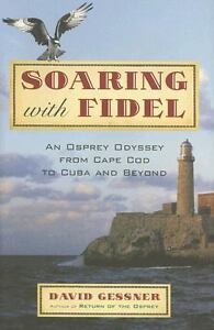 Soaring-with-Fidel-An-Osprey-Odyssey-from-Cape-Cod-to-Cuba-and-Beyond-by