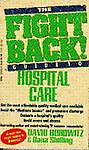 The Fight Back Guide to Hospital Care, David Horowitz, 0440211808