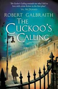 The Cuckoo's Calling by Robert Galbraith...