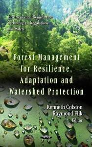 FOREST MANAGEMENT FOR RESILIENCE ADAPTAT (Environmental Remediation Technologies