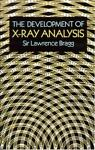 The Development of X-Ray Analysis, Lawrence Bragg, 0486673162