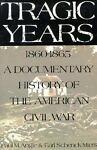 Tragic Years, 1860-1865, Paul M. Angle and Earl S. Miers, 030680462X
