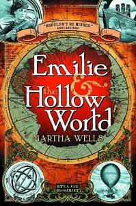 Emilie and the Hollow World (Strange Chemistry), Martha Wells | Paperback Book |