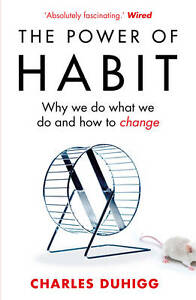 The-Power-of-Habit-Why-We-Do-What-We-Do-and-How-to-Change-by-Charles-Duhigg