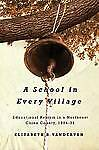 A School in Every Village: Educational Reform in a Northeast China County, 1904-
