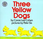 Three Yellow Dogs, Caron Lee Cohen, 0688152864