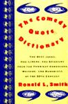 The Comedy Quote Dictionary, Ronald Smith, 0385416911
