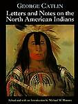 George Catlin's Letters and Notes on the North American Indians, George Catlin, 0517147440