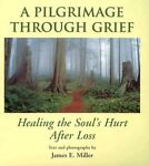Pilgrimage Through Grief, James E. Miller, 0870292919