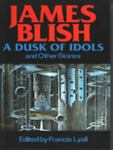 A Dusk of Idols, James Blish, 0727849670
