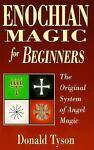 Enochian Magic for Beginners, Donald Tyson, 1567187471