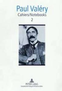 Cahiers/Notebooks: 2, Paul Valery