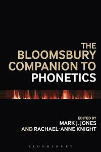 Bloomsbury Companion to Phonetics (Bloomsbury Companions), Dr Mark Jones, New Bo