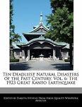 Ten Deadliest Natural Disasters of the Past Century, Dakota Stevens, 1140670581